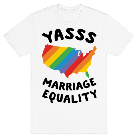 Yasss Marriage Equality Mens T-Shirt