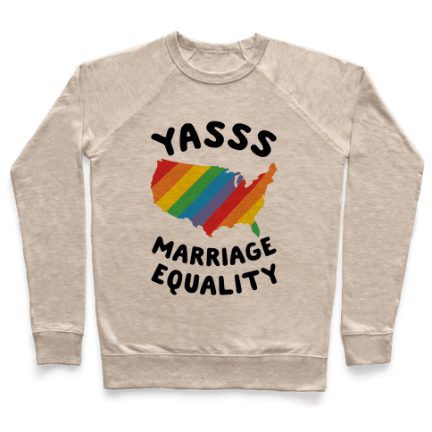 Yasss Marriage Equality Pullover