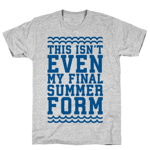 This Isn't Even My Final Summer Form Mens T-Shirt