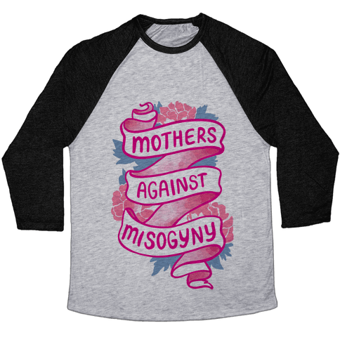 Mothers Against Misogyny Baseball Tee