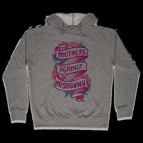 Mothers Against Misogyny Hooded Sweatshirt