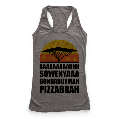 Gonna Buy Mah Pizza Brah Racerback Tank Top