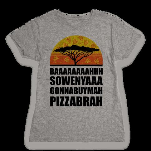 Gonna Buy Mah Pizza Brah Womens T-Shirt