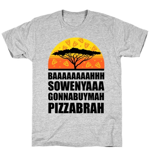 Gonna Buy Mah Pizza Brah T-Shirt