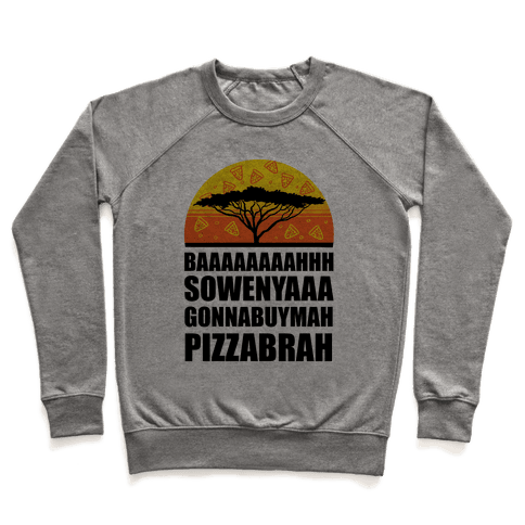 Gonna Buy Mah Pizza Brah Pullover