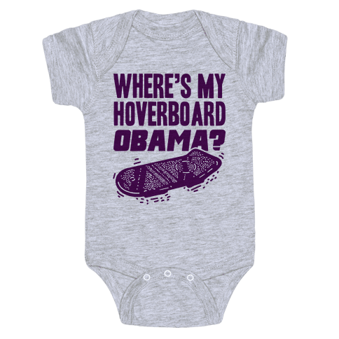 Where's My Hoverboard OBAMA? Baby Onesy