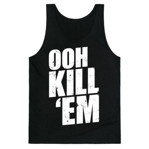 Ooh Kill 'Em Tank Top