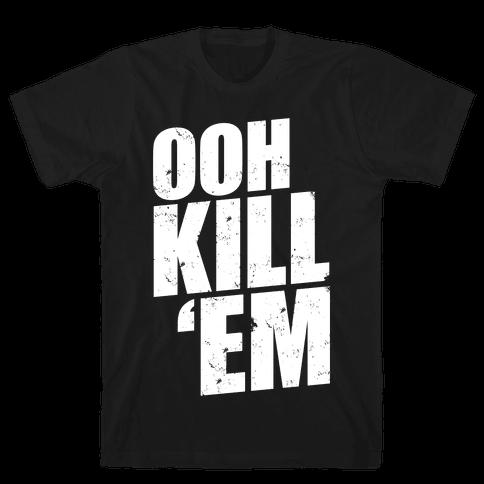 Ooh Kill 'Em Mens T-Shirt