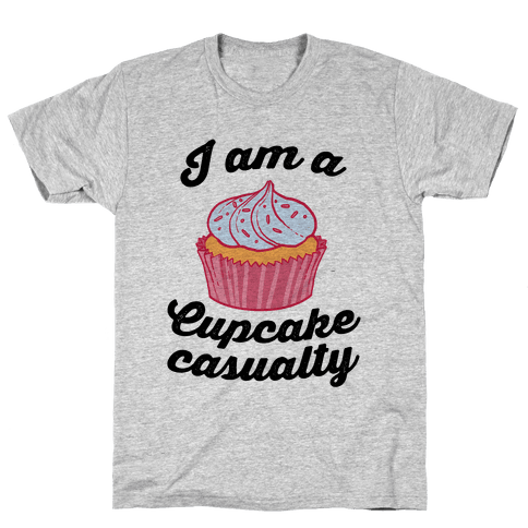 I Am A Cupcake Casualty Mens T-Shirt