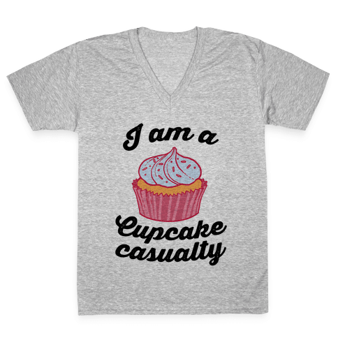 I Am A Cupcake Casualty V-Neck Tee Shirt