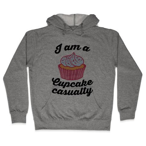 I Am A Cupcake Casualty Hooded Sweatshirt