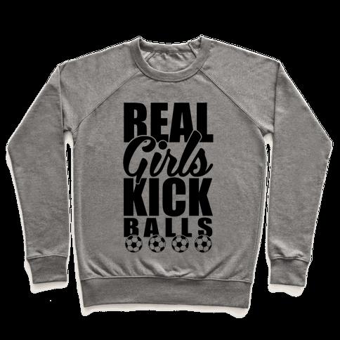 Real Girls Kick Balls Pullover