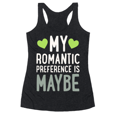 My Romantic Preference Is Maybe Racerback Tank Top