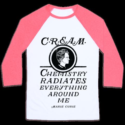 Marie Curie C.R.E.A.M. Baseball Tee