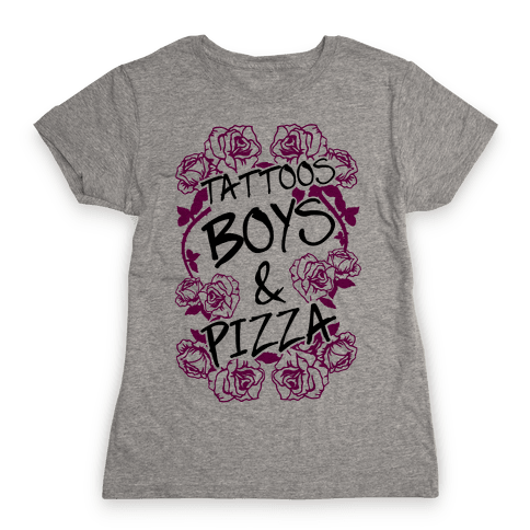 Tattoos Boys & Pizza Womens T-Shirt