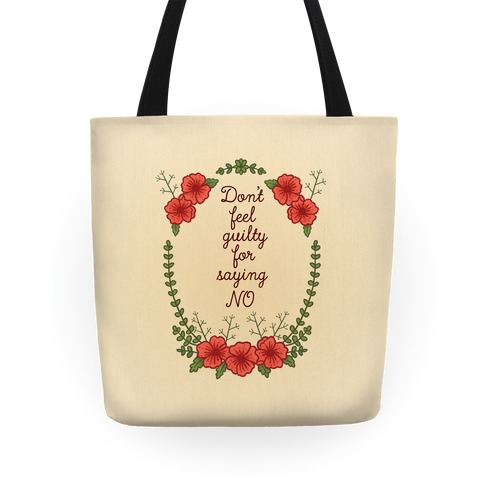 Don't Feel Guilty For Saying No Tote