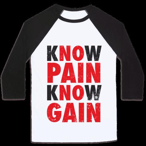 Know Pain Know Gain (No Pain No Gain) Baseball Tee