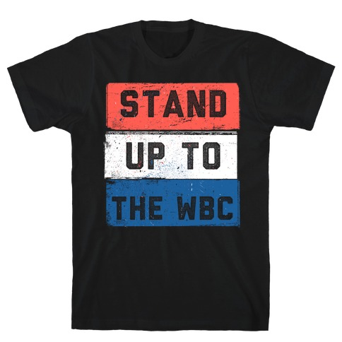 STAND UP TO WESTBORO BAPTIST CHURCH Mens T-Shirt