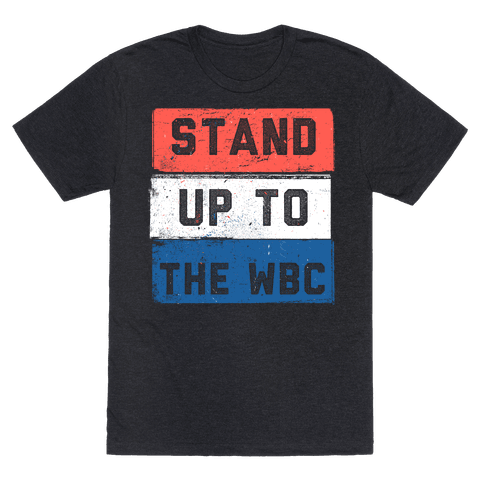 STAND UP TO WESTBORO BAPTIST CHURCH