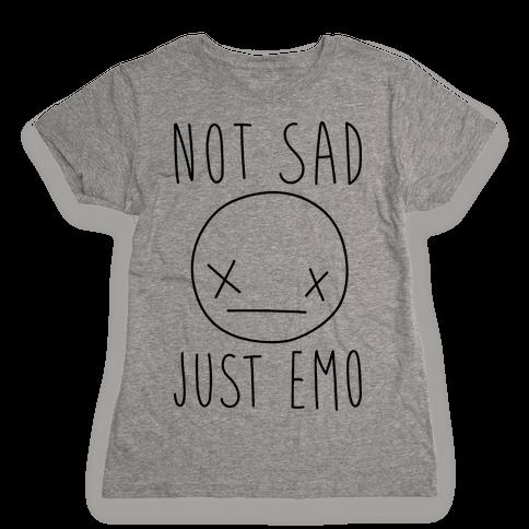 Not Sad Just Emo Womens T-Shirt