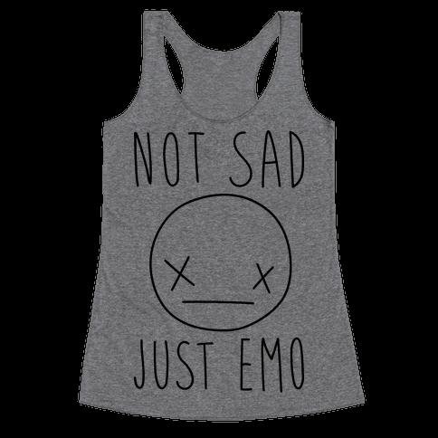 Not Sad Just Emo Racerback Tank Top