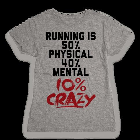 Running Is Crazy Womens T-Shirt