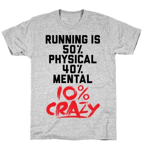 Running Is Crazy Mens T-Shirt