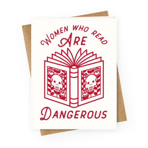 Women Who Read Are Dangerous Greeting Card