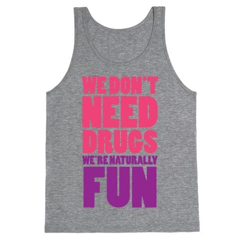 We're Naturally Fun (Tank) Tank Top