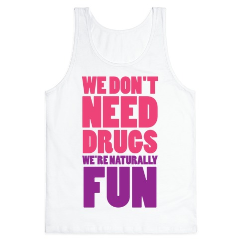 We're Naturally Fun (Tank) Tank Top