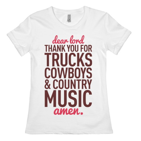Dear Lord Thank You For Trucks Cowboys & Country Music Womens T-Shirt