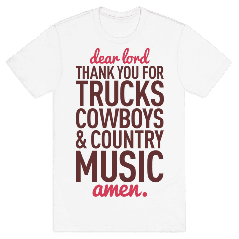 Dear Lord Thank You For Trucks Cowboys & Country Music Mens T-Shirt