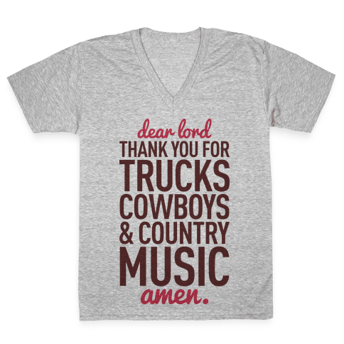 Dear Lord Thank You For Trucks Cowboys & Country Music V-Neck Tee Shirt