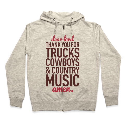 Dear Lord Thank You For Trucks Cowboys & Country Music Zip Hoodie