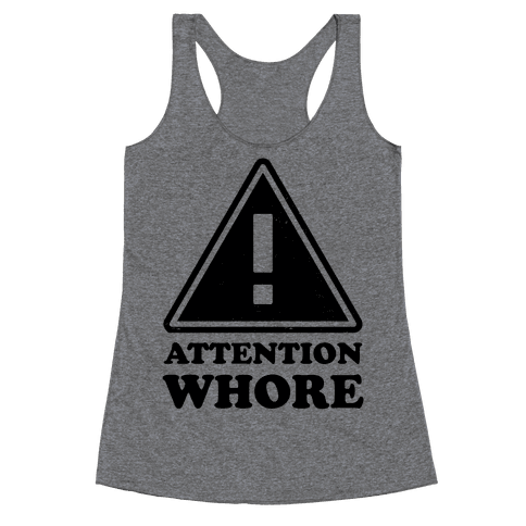 Attention Whore (Neon Tank) Racerback Tank Top