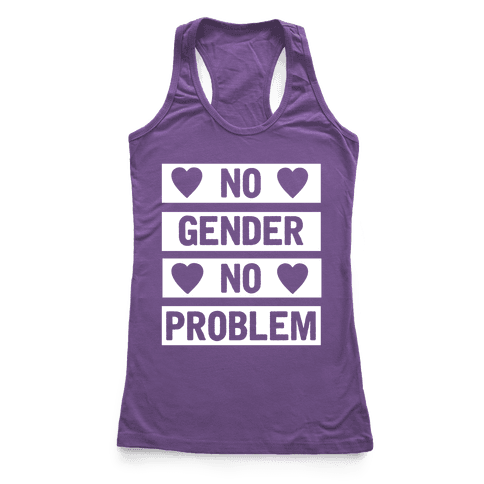 No Gender No Problem Racerback Tank Top