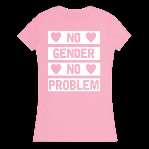 No Gender No Problem Womens T-Shirt