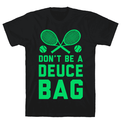 Don't Be a Deuce Bag Mens T-Shirt