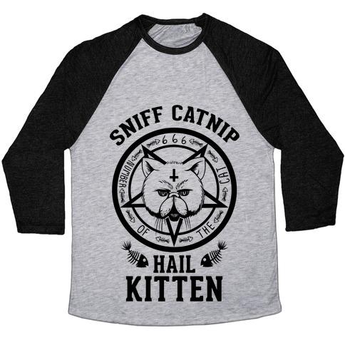 Sniff Catnip. Hail Kitten. Baseball Tee