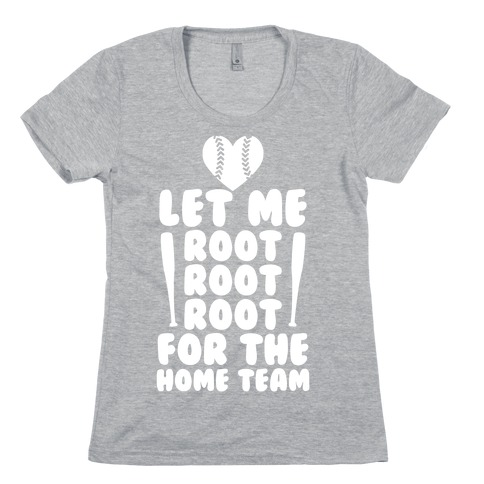 Root Root Root For The Home Team Womens T-Shirt