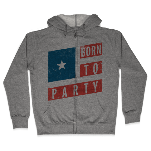 Born To Party (Vintage) Zip Hoodie