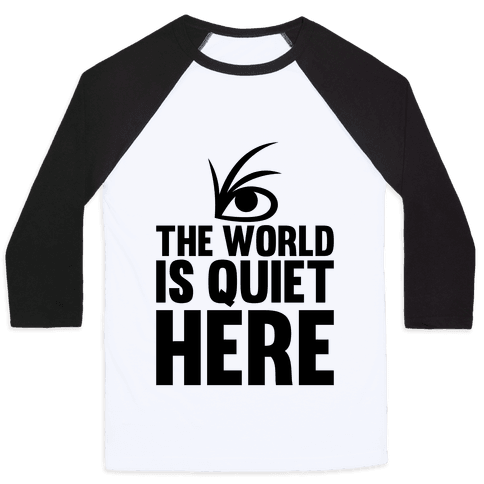 The World Is Quiet Here Baseball Tee