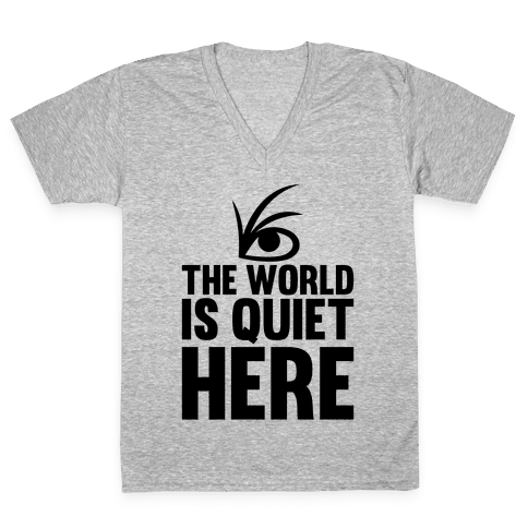 The World Is Quiet Here V-Neck Tee Shirt