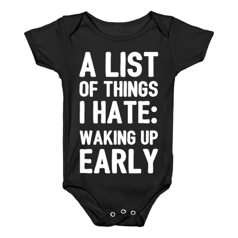A List Of Things I Hate: Waking Up Early Baby Onesy