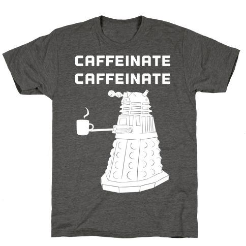 Caffeinate Caffeinate T-Shirt