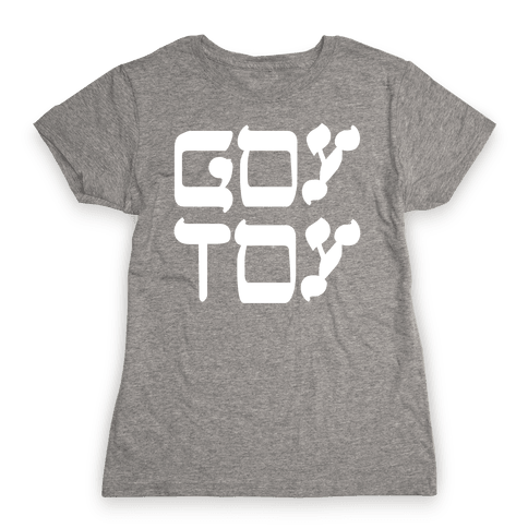 Goy Toy Womens T-Shirt
