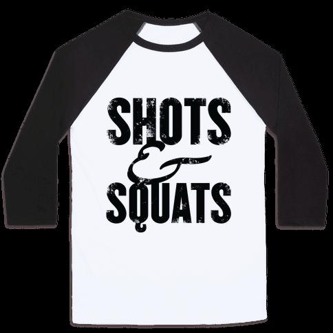 Shots And Squats Baseball Tee