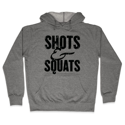 Shots And Squats Hooded Sweatshirt