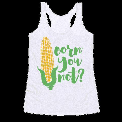 Corn You Not Racerback Tank Top