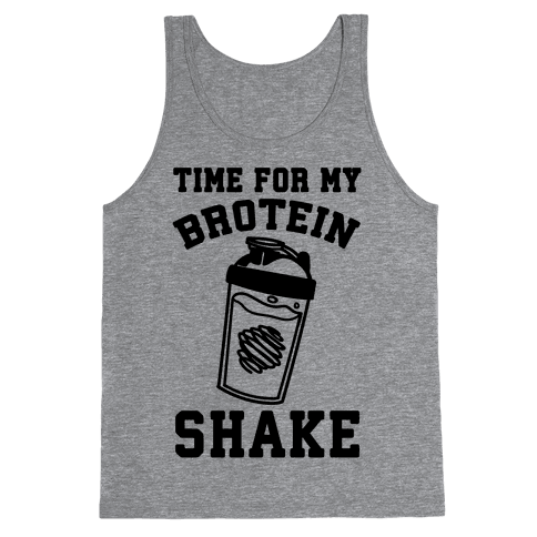 Time For My Brotein Shake Tank Top